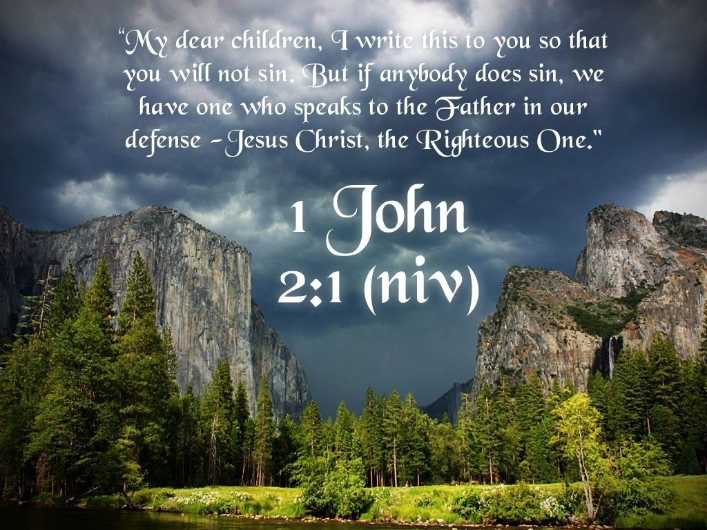1 john 2:1 – we have an advocate with the father! jesus christ, the