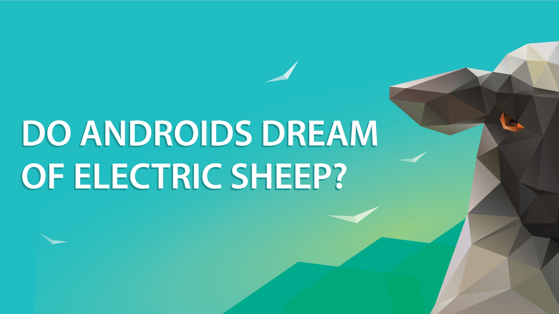 78. do androids dream of electric sheep? what our computers might be