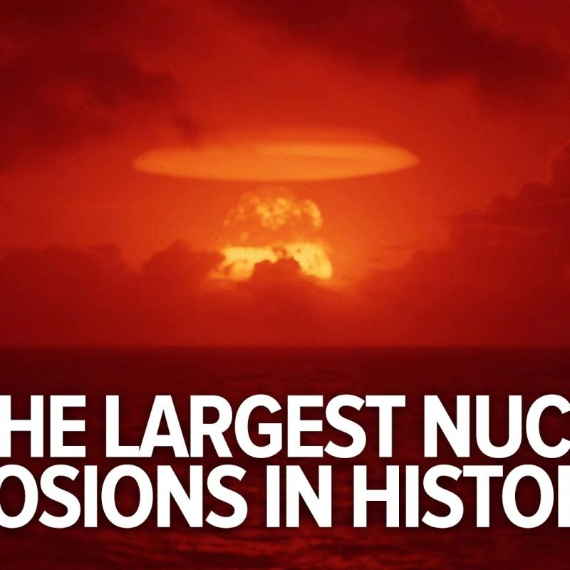 10 Latest Pictures Of Nuclear Explosions FULL HD 1080p For PC Background 2020 free download all the largest nuclear explosions in history youtube 800x800