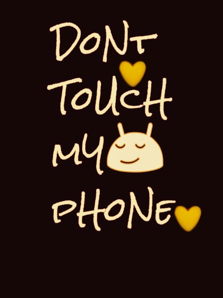 10 Most Popular Dont Touch My Phone Wallpaper FULL HD 1920×1080 For PC Desktop 2018 free download bijapur city dont touch my phone wallpapers 768x1024