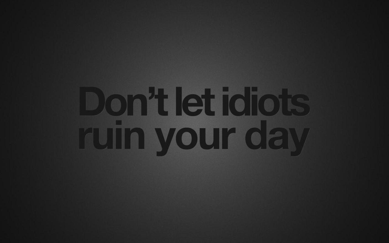 black background quotes idiots wallpaper: desktop hd wallpaper