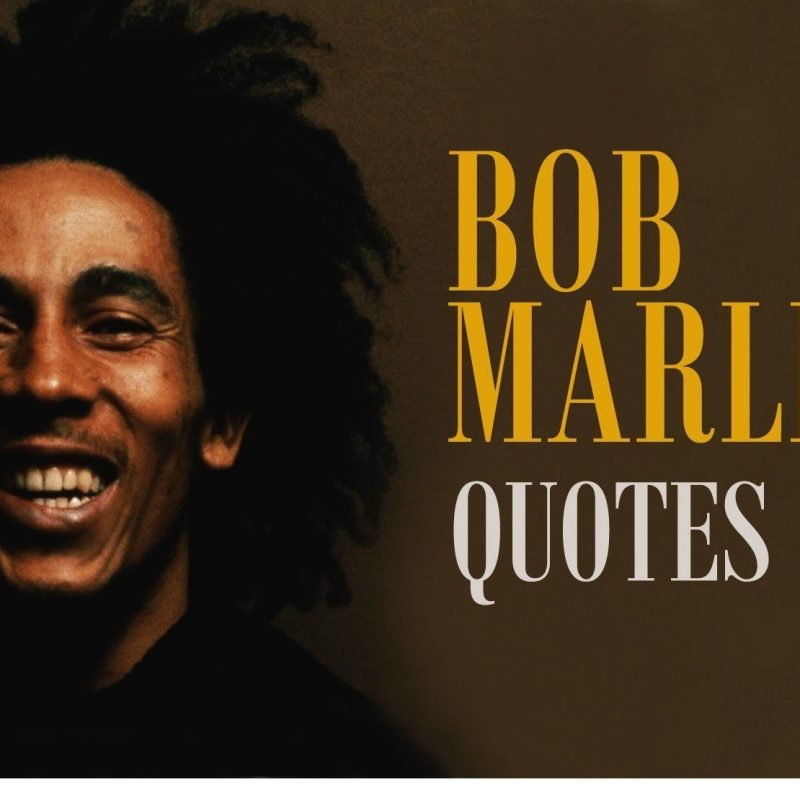 10 Most Popular Bob Marley Wallpaper Quotes FULL HD 1920×1080 For PC Desktop 2020 free download bob marley quote hd wallpaper 800x800