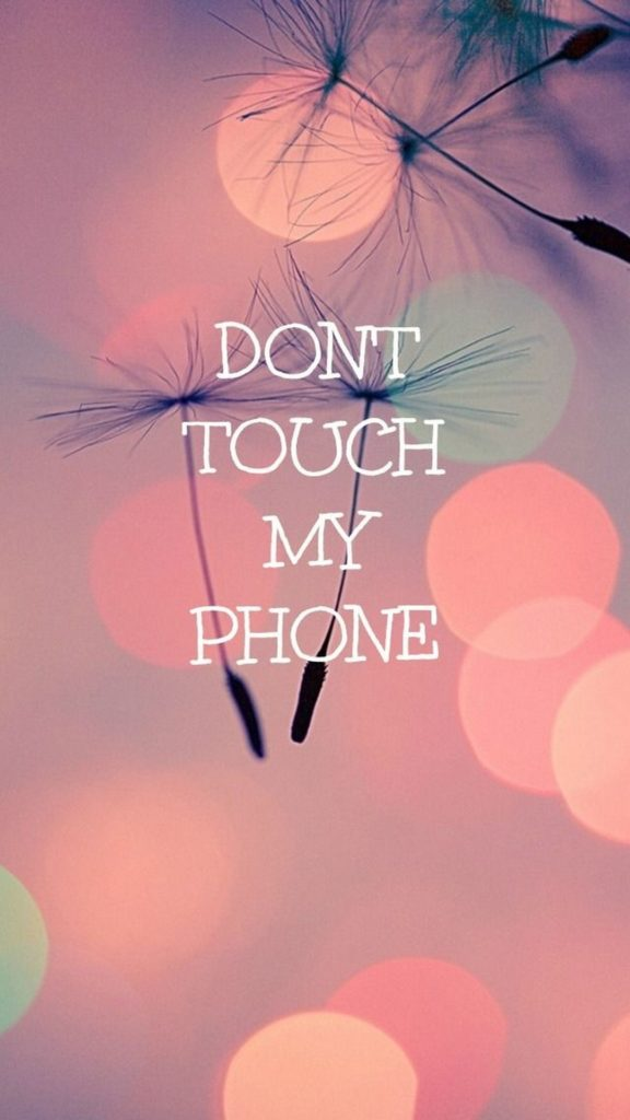 10 Most Popular Dont Touch My Phone Wallpaper FULL HD 1920×1080 For PC Desktop 2018 free download cute girly wallpaper dont touch my phone 2018 cute screensavers 576x1024