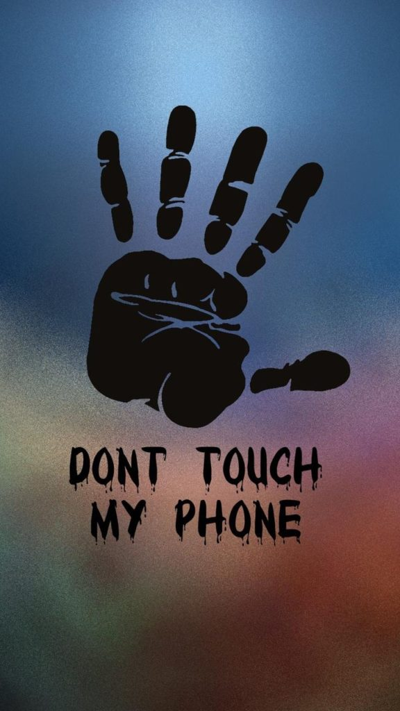 10 Most Popular Dont Touch My Phone Wallpaper FULL HD 1920×1080 For PC Desktop 2018 free download dont touch my phone mobile wallpaper phone background 576x1024