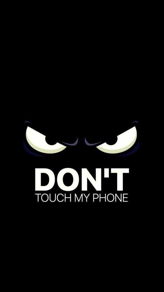 10 Most Popular Dont Touch My Phone Wallpaper FULL HD 1920×1080 For PC Desktop 2018 free download dont touch my phone wallpapers pinterest phone wallpaper 576x1024