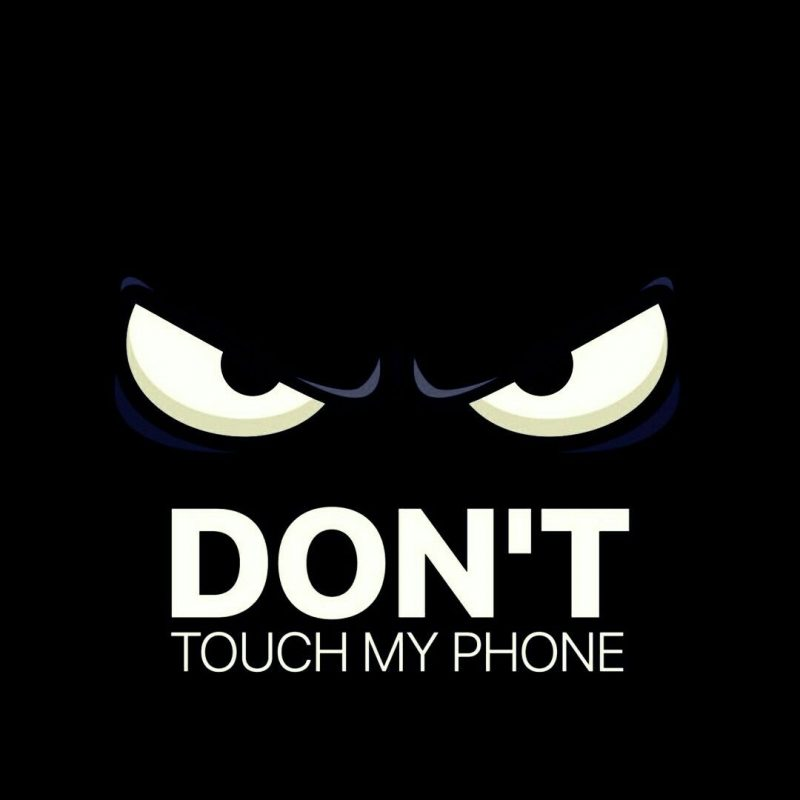10 Most Popular Don T Touch My Phone Wallpaper FULL HD 1920×1080 For PC Desktop 2018 free download dont touch my phone wallpapers pinterest phone wallpaper and 800x800