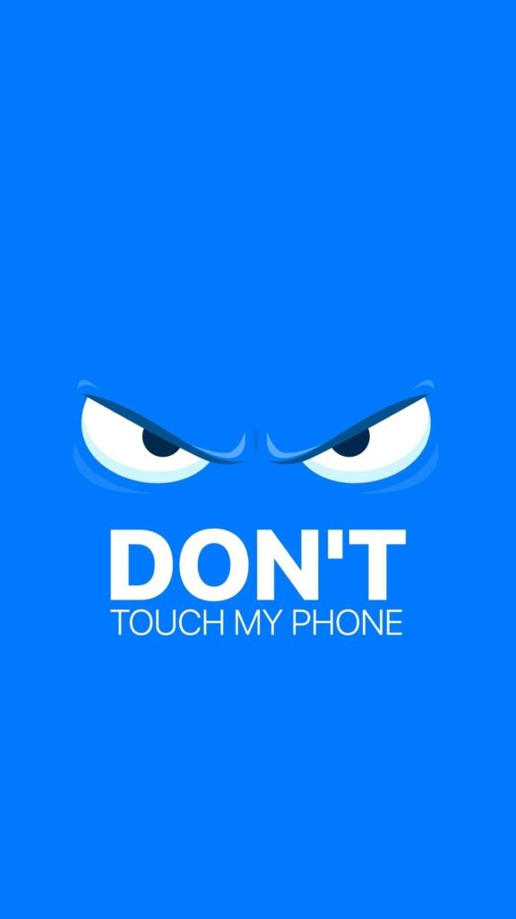 10 Most Popular Dont Touch My Phone Wallpaper FULL HD 1920×1080 For PC Desktop 2018 free download dont touch my phone wallpapers wallpaper cave 576x1024