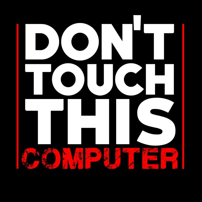 10 Top Don't Touch My Computer Wallpaper FULL HD 1920×1080 For PC Desktop 2018 free download dont touch this computer full hd wallpaper and background image 800x800