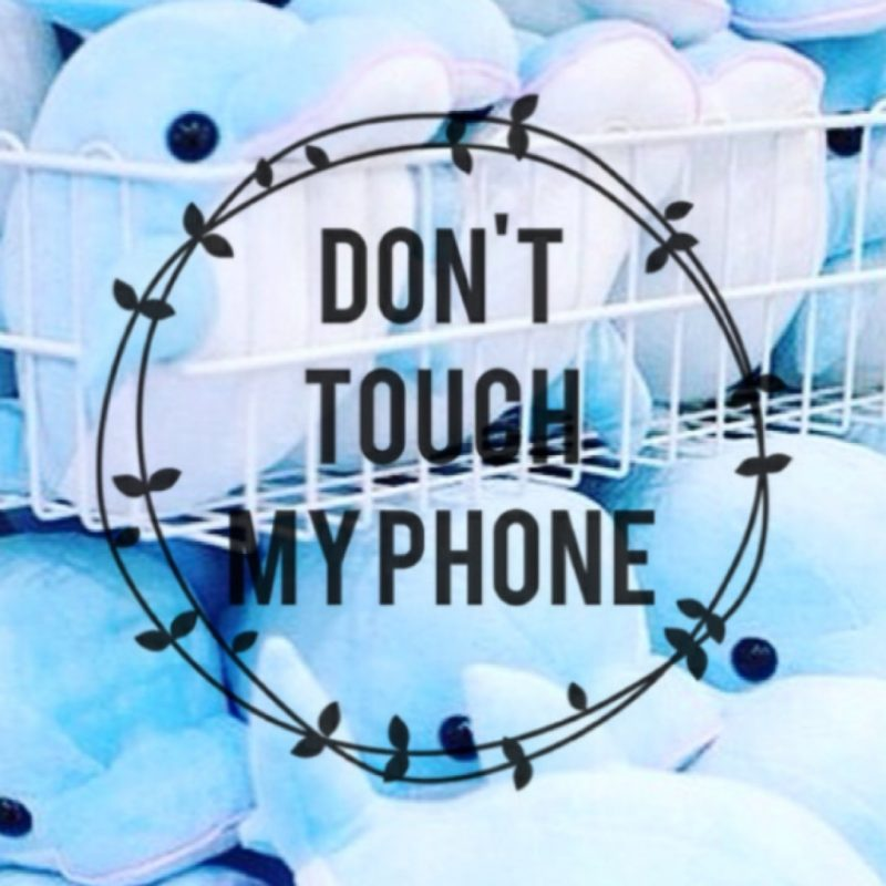 10 Most Popular Dont Touch My Iphone Wallpaper FULL HD 1080p For PC Desktop 2018 free download download don t touch my phone backgrounds lockscreen pinterest 800x800