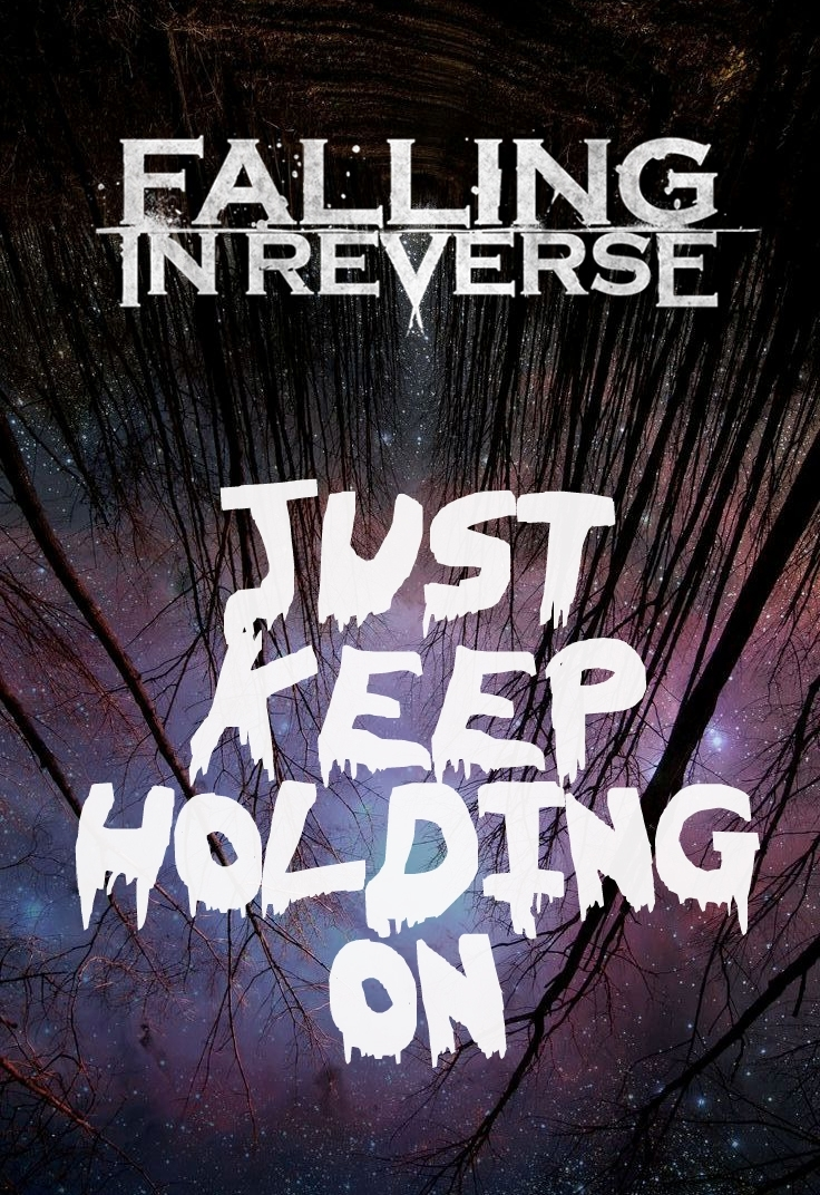 falling in reverse- keep holding on | stuff i've made