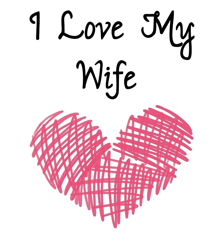10 Most Popular I Love My Wife Wallpaper FULL HD 1920×1080 For PC Desktop 2018 free download hd images of love to wife i love my wife quot envato redbubble