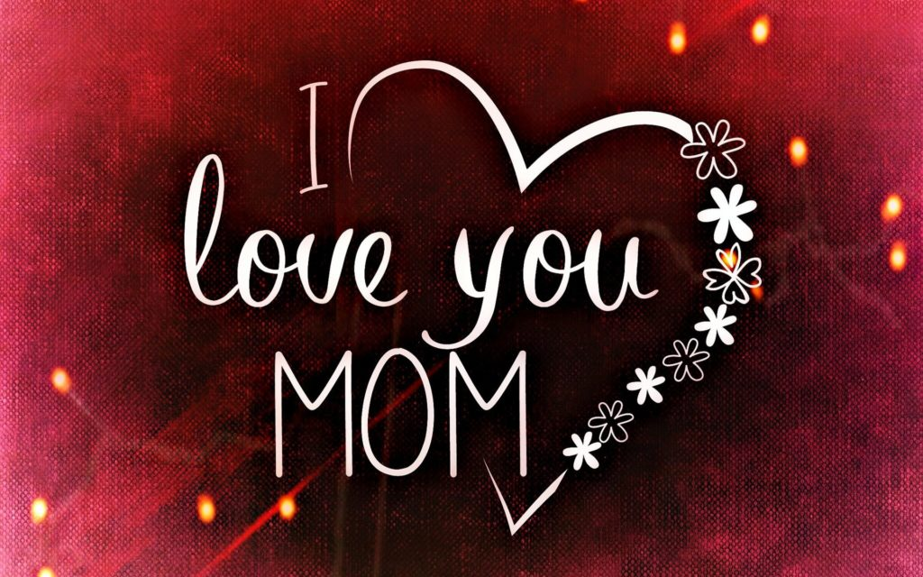 10 Latest I Love You Mom Wallpaper FULL HD 1080p For PC Desktop 2018 free download i love you mom wallpaper hd wallpaper wiki 1024x640