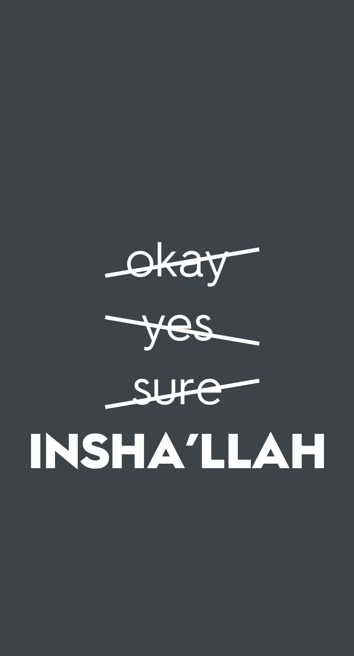 islamic phone wallpaper always say insha'llah!! #inshallah #islamic