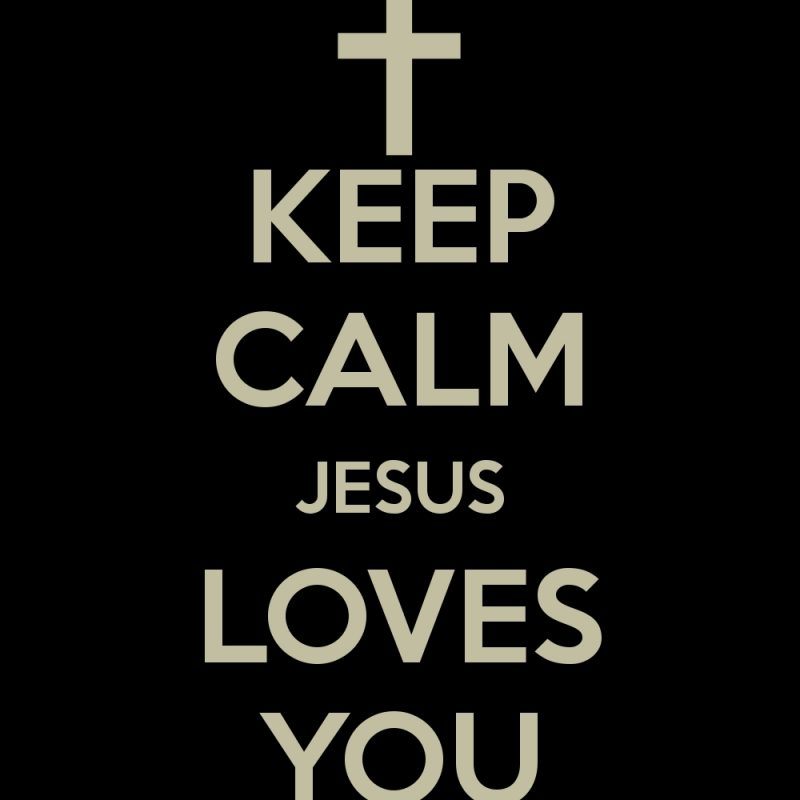 10 Top Jesus Loves You Wallpapers FULL HD 1080p For PC Desktop 2018 free download jesus saviour lets pray together page 2 e29da4 keep calm 800x800