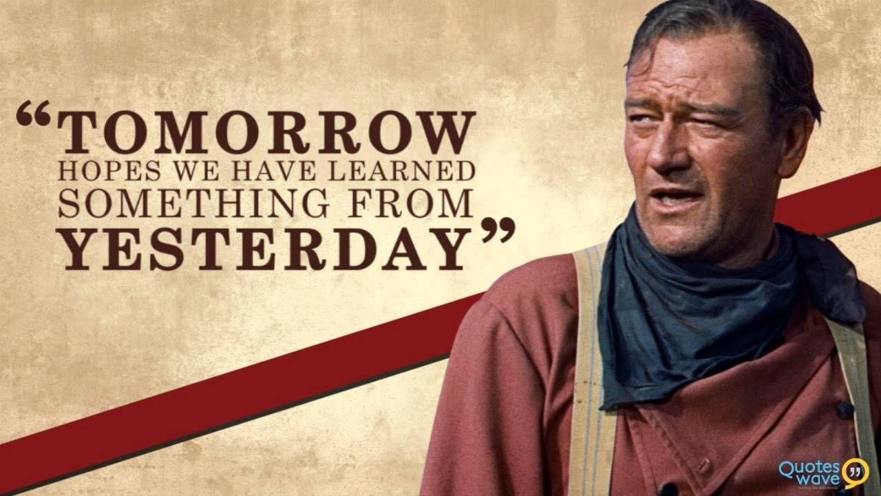 john wayne famous quotes | maxresdefault | when men were real