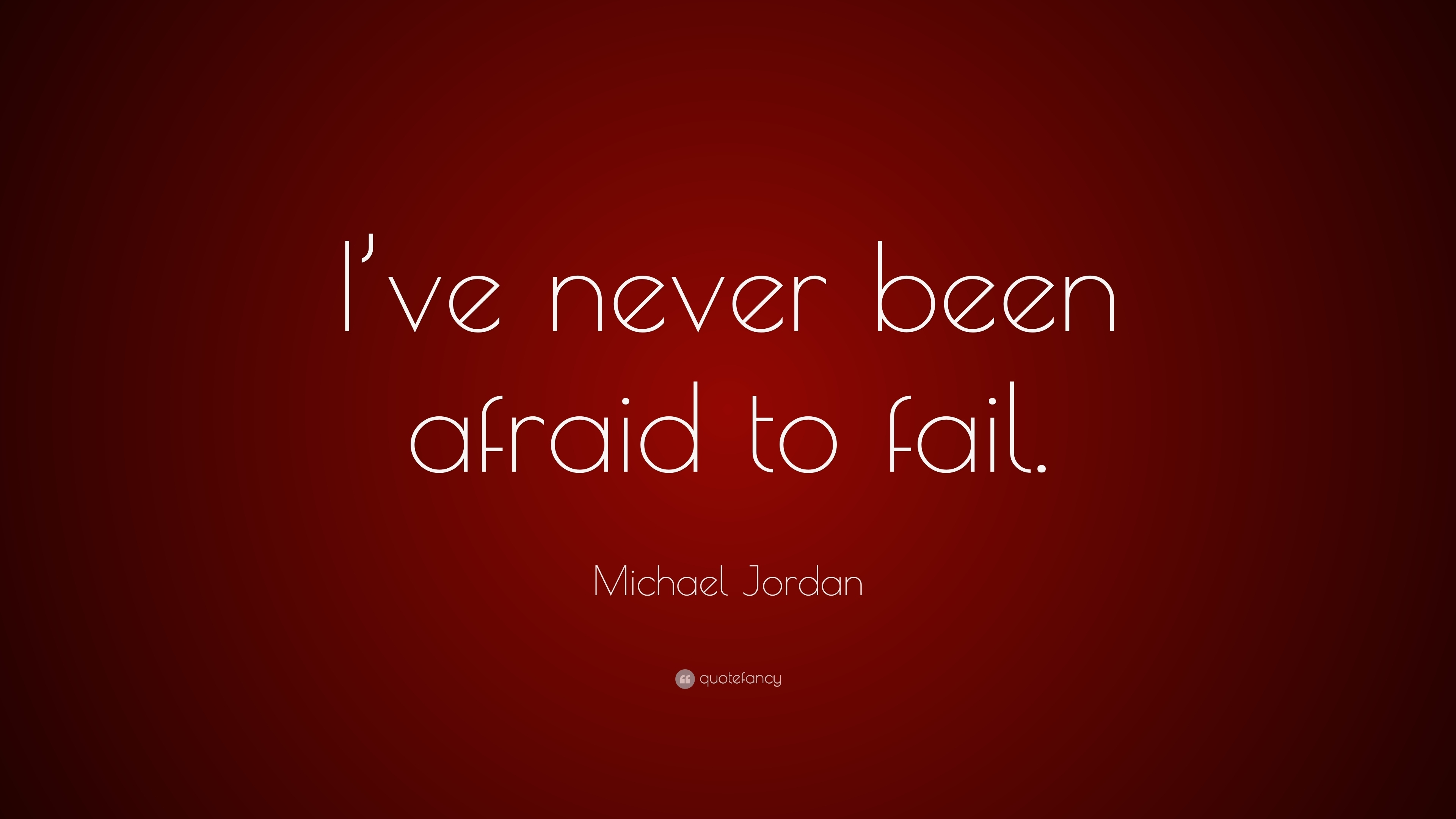 "michael jordan quote: ""i've never been afraid to fail."" (27"