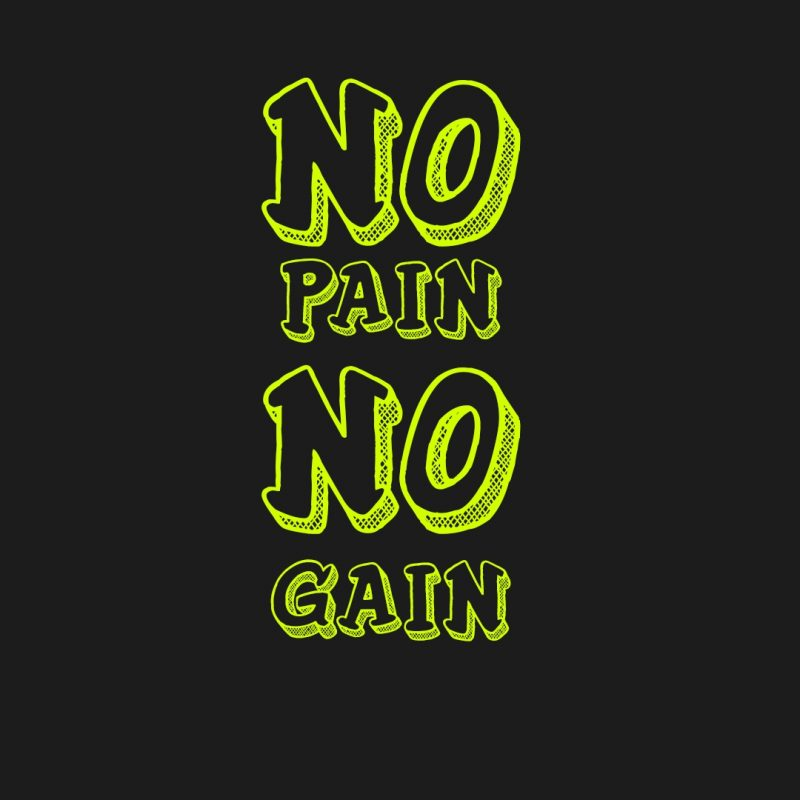 10 Top No Pain No Gain Wallpapers FULL HD 1920×1080 For PC Background 2018 free download no pain no gain wallpapers wallpaper cave 800x800