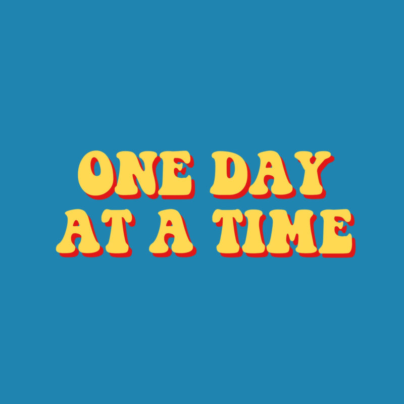 10 Top One Day At A Time Wallpaper FULL HD 1080p For PC Desktop 2018 free download one day at a time quote inspirational retro vintage aesthetic blue 800x800