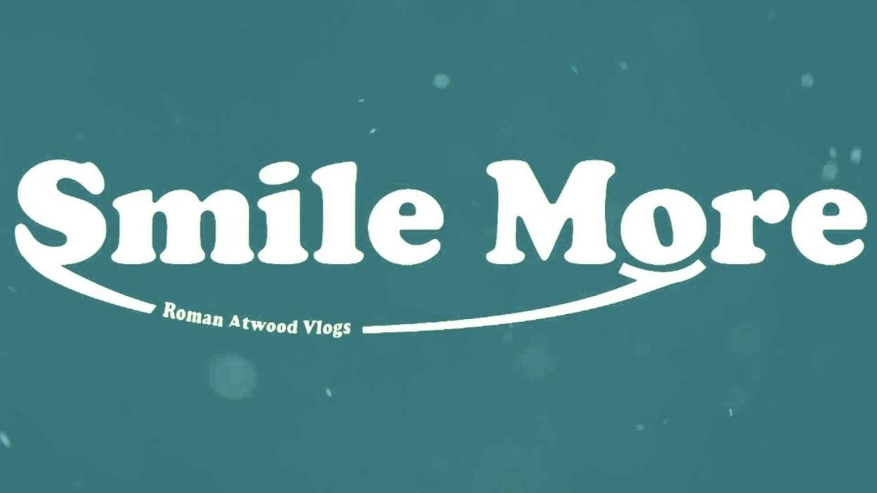 smile more (roman atwood) wallpaper | 1920x1080 | 684958 | wallpaperup