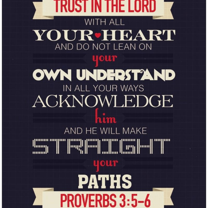 10 Latest Proverbs 3 5 6 Wallpaper FULL HD 1920×1080 For PC Desktop 2018 free download trust in the lord with all your heart and do not lean on your own 800x800