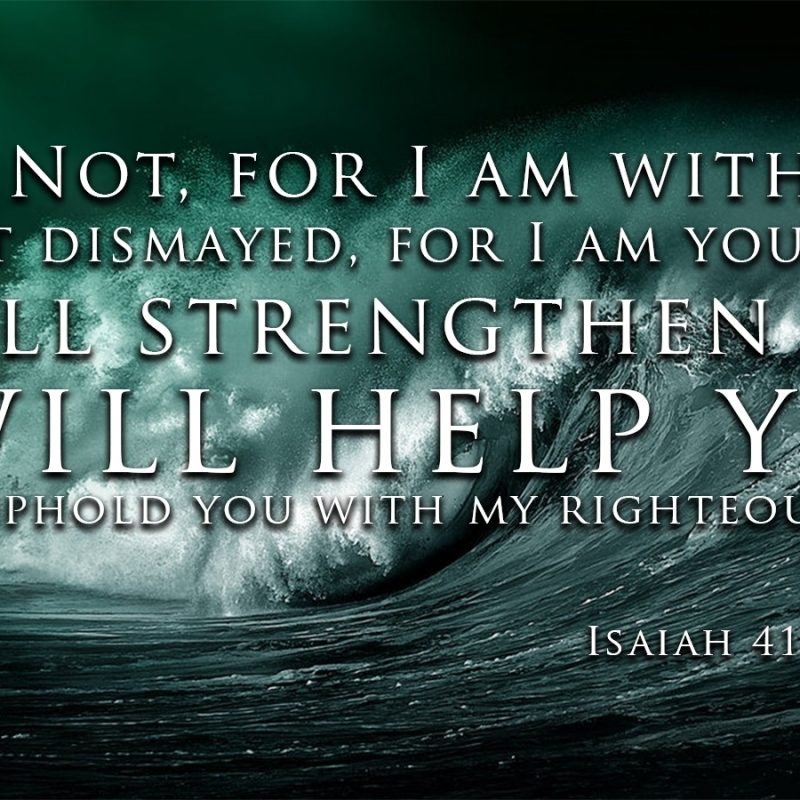 10 Latest Isaiah 41:10 Wallpaper FULL HD 1080p For PC Background 2018 free download weekly verse isaiah 4110 cornerstone church 800x800