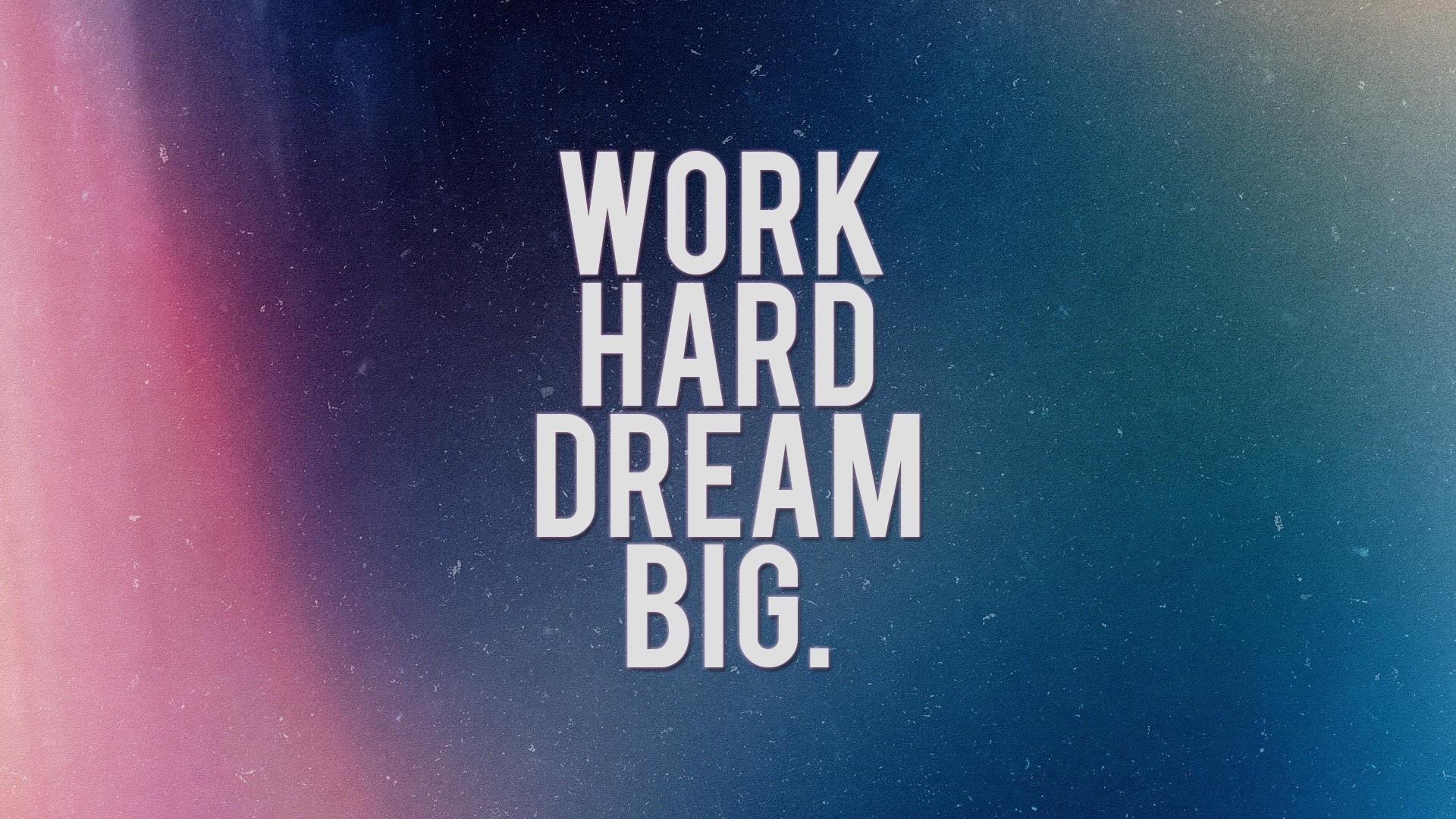 work hard dream big hd wallpaper | 1920x1080 | id:35587